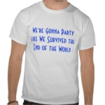Survived the End of the World T-Shirt